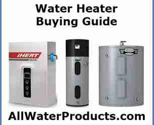 Water Heater Buying Guide. AllWaterProducts.com