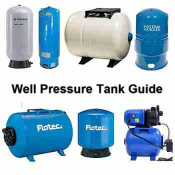 Well Pressure Tank Guide: (DIY) Problems, Sizing, Types, PSI